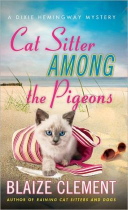 Cat Sitter Among the Pigeons (Dixie Hemingway Series #6)