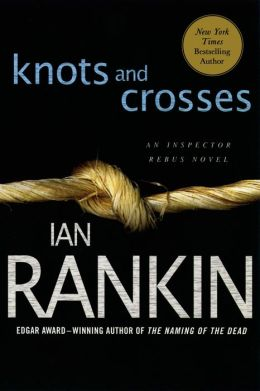 Knots and Crosses (Inspector John Rebus Series #1)
