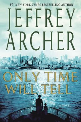 Only Time Will Tell (Clifton Chronicles Series #1)