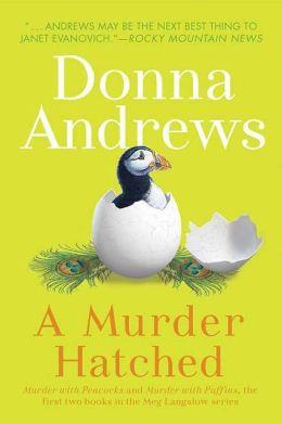 A Murder Hatched: Murder with Peacocks and Murder with Puffins (Meg Langslow Series #1 & 2)