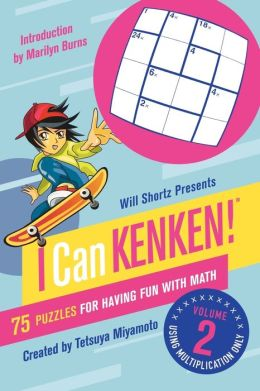 Will Shortz Presents I Can KenKen! Volume 2: 70 Puzzles for Having Fun with Math