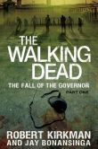 Book Cover Image. Title: The Walking Dead:  The Fall of the Governor, Author: Robert Kirkman