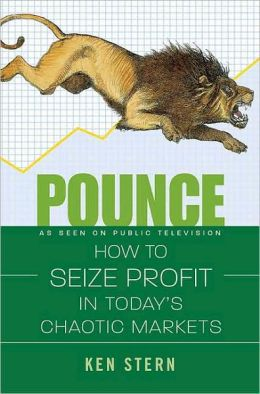 Pounce: How to Seize Profit in Today's Chaotic Markets