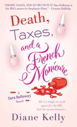 Death, Taxes, and a French Manicure (Tara Holloway Series #1)