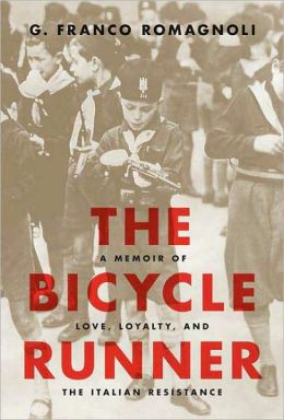 The Bicycle Runner: A Memoir of Love, Loyalty, and the Italian Resistance
