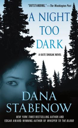 A Night Too Dark (Kate Shugak Series #17)