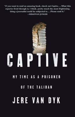 Captive: My Time as a Prisoner of the Taliban