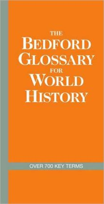 The Bedford Glossary for World History