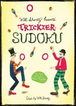 Will Shortz Presents Trickier Sudoku: 200 Hard Puzzles