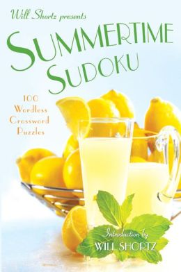 Will Shortz Presents Summertime Sudoku: 100 Wordless Crossword Puzzles