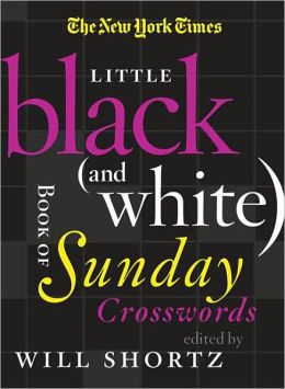 The New York Times Little Black (and White) Book of Sunday Crosswords Will Shortz