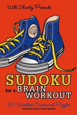 Will Shortz Presents Sudoku for a Brain Workout: 100 Wordless Crossword Puzzles