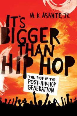 It's Bigger Than Hip Hop: The Rise of the Post-Hip-Hop Generation