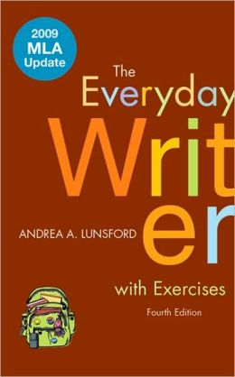 Everyday Writer with Exercises with 2009 MLA Update
