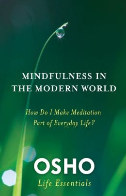 Mindfulness in the Modern World: How Do I Make Meditation Part of Everyday Life?