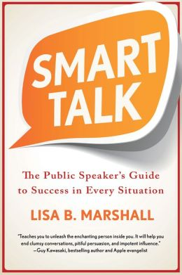 Smart Talk: The Public Speaker's Guide to Success in Every Situation