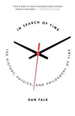 In Search of Time: The History, Physics and Philosophy of Time