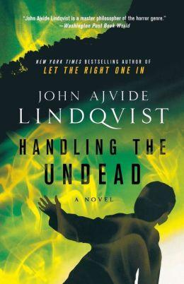 Handling the Dead - John Ajvide Lindqvist