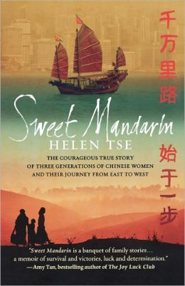 Sweet Mandarin: The Courageous True Story of Three Generations of Chinese Women and Their Journey from East to West