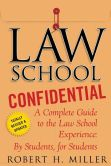 Book Cover Image. Title: Law School Confidential:  A Complete Guide to the Law School Experience: By Students, for Students, Author: Robert H. Miller