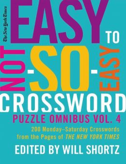 New York Times Easy to Not-So-Easy Crossword Puzzle Omnibus Volume 4
