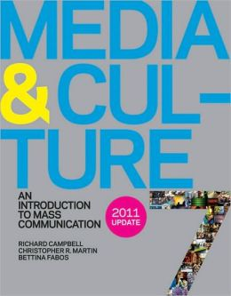Media & Culture, 2011 Update: An Introduction to Mass Communication