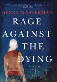 Book Cover Image. Title: Rage Against the Dying, Author: Becky Masterman
