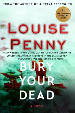 Bury Your Dead (Armand Gamache Series #6)
