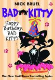 Book Cover Image. Title: Happy Birthday, Bad Kitty, Author: Nick Bruel