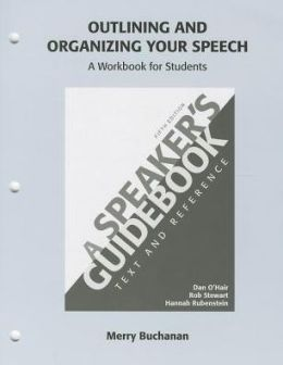 Outlining and Organizing Your Speech: A Speaker's Guidebook: Text and Reference