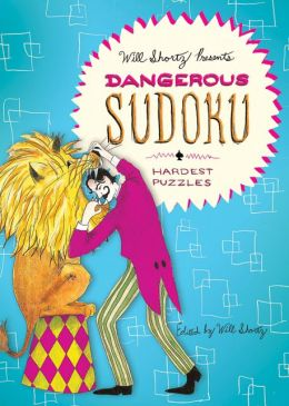 Will Shortz Presents Dangerous Sudoku: 200 Very Hard Puzzles