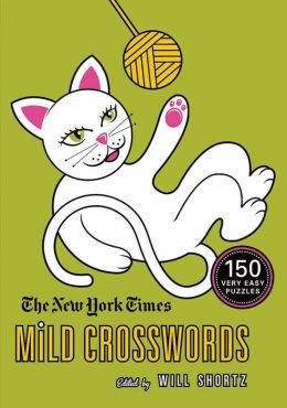 The New York Times Mild Crosswords: 150 Very Easy Puzzles