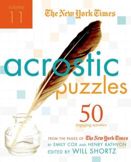 The New York Times Acrostic Puzzles Volume 11: 50 Challenging Acrostics from the Pages of the New York Times