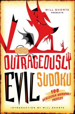 Outrageously Evil Sudoku: 100 Deviously Difficult Puzzles