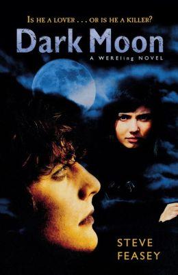 Dark Moon (Steve Feasey's Wereling Series #2)