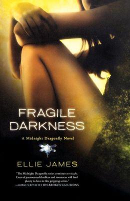 Fragile Darkness (Midnight Dragonfly Series #3)