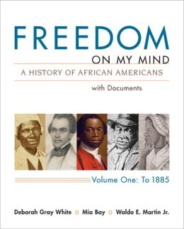 Freedom on My Mind, Volume 1: A History of African Americans with Documents