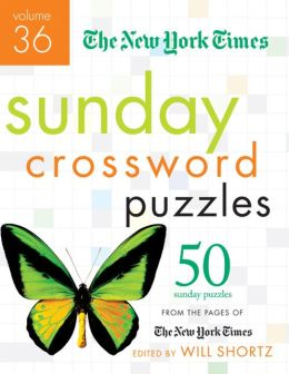 The New York Times Sunday Crossword Puzzles Volume 36: 50 Sunday Puzzles from the Pages of The New York Times