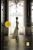 Book Cover Image. Title: The American Heiress, Author: Daisy Goodwin