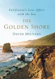 Book Cover Image. Title: The Golden Shore:  California's Love Affair with the Sea, Author: David Helvarg