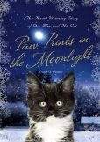 Book Cover Image. Title: Paw Prints in the Moonlight:  The Heartwarming True Story of One Man and his Cat, Author: Denis O'Connor