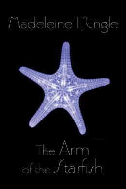 The Arm of the Starfish (O'Keefe Family Series #1)