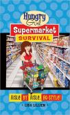 Book Cover Image. Title: Hungry Girl Supermarket Survival:  Aisle by Aisle, HG-Style!, Author: Lisa Lillien