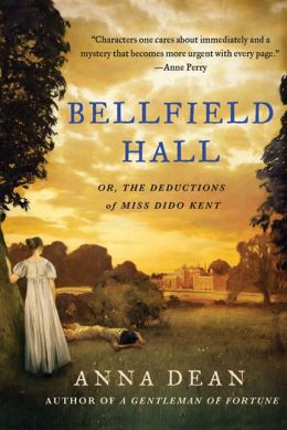 Bellfield Hall: Or, The Deductions of Miss Dido Kent (Dido Kent Series #1)