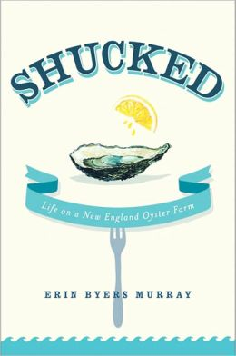 Shucked: Life on a New England Oyster Farm