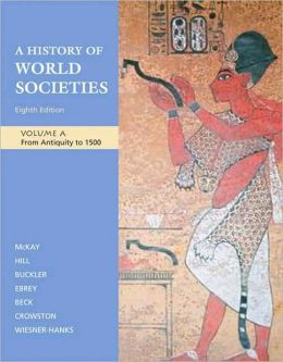 History of World Societies: Volume A: from Antiquity To 1500