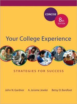 Your College Experience: Strategies for Success Concise Edition
