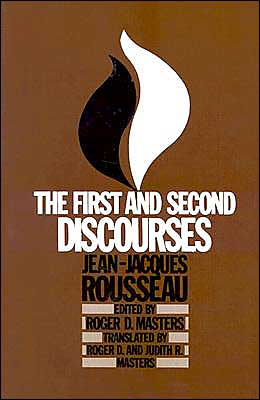 First and Second Discourses: by Jean-Jacques Rousseau