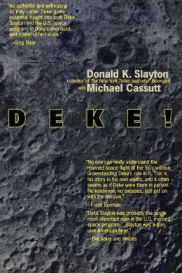 Deke!: U.S. Manned Space: From Mercury to the Shuttle