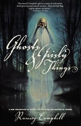 Ghosts and Grisly Things: A New Collection of Short Fiction from the Master of Terror